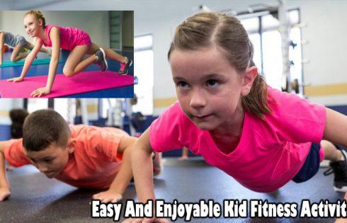Easy And Enjoyable Kid Fitness Activities